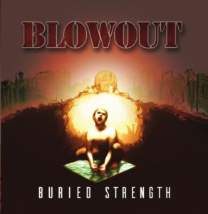 Buried Strenght, primo LP per i Blowout