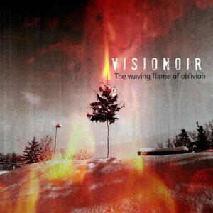 The Waving Flame Of Oblivion dei Visionoir