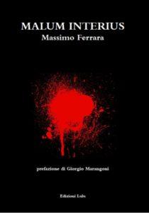 Malum Interius di Massimo Ferrara