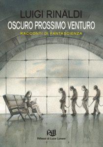 Oscuro Prossimo Venturo di Luigi Rinaldi