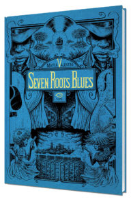 Seven Roots Blues di Mattia Valentini