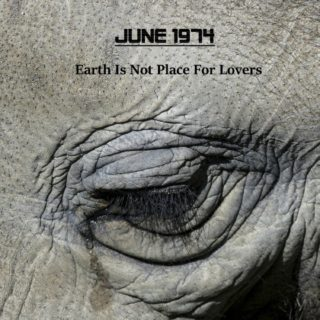 Earth is not a place for lovers di June 1974