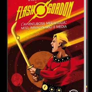 Flash Gordon – L'avventurosa meraviglia: mito, immaginario e media