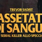 Assetati di sangue – 45 serial killer allo specchio con intervista all'autore Trevor Sadist