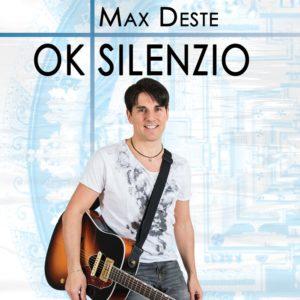 Ok Silenzio - Nuovo album per Max Deste