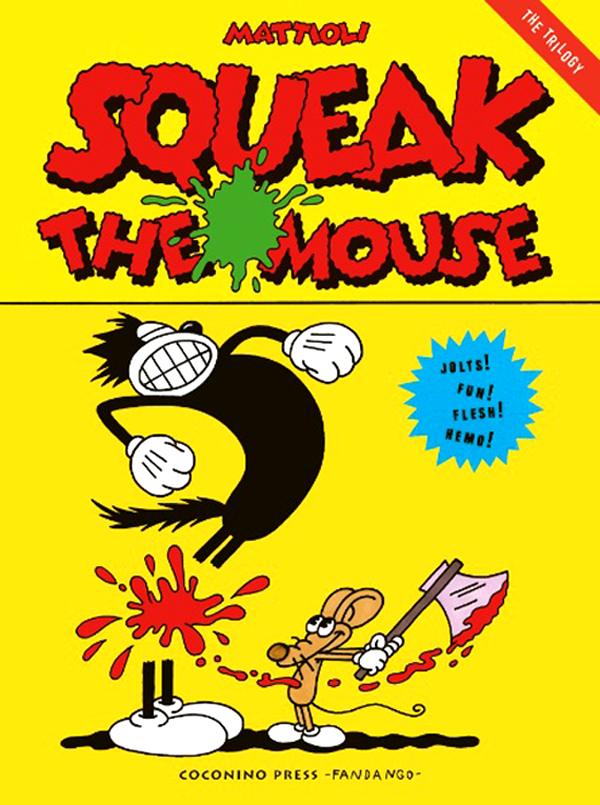 Squeak The Mouse - The Trilogy di Massimo Mattioli