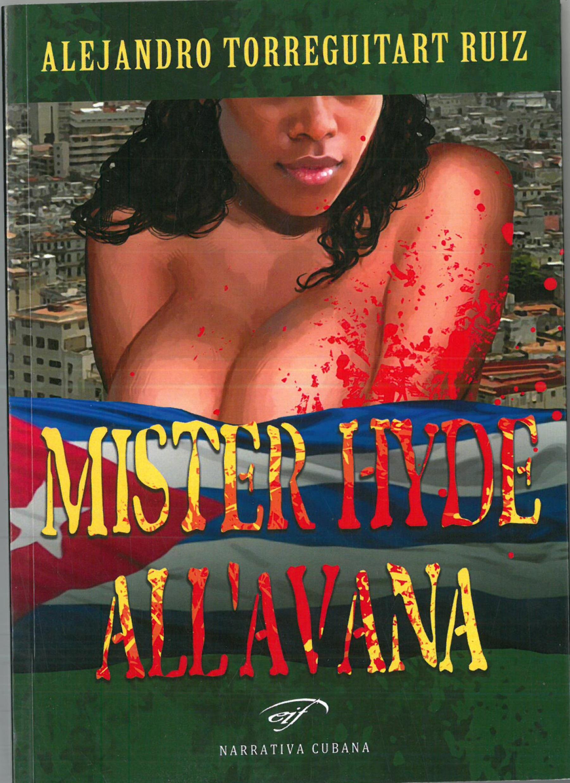 Mister Hyde all'Avana di Alejandro Torreguitart Ruiz