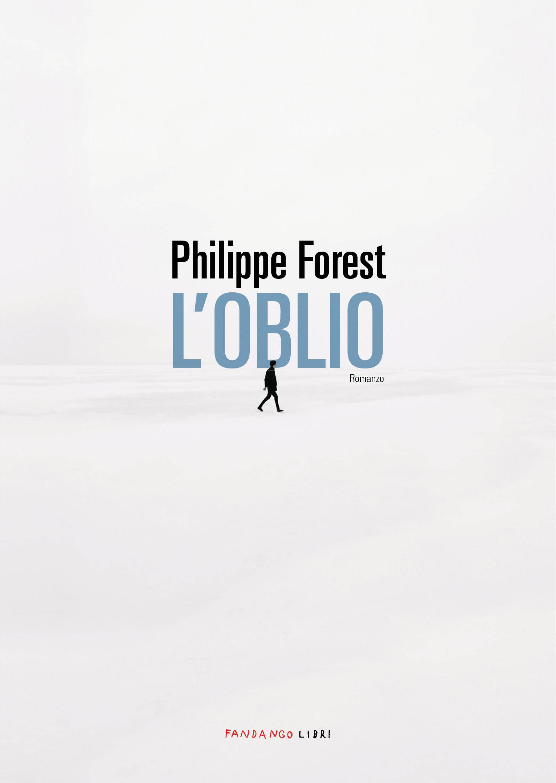 L'oblio di Phlippe Forest