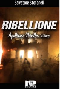Ribellione - Apollinare Neiviller's Story di Salvatore Stefanelli