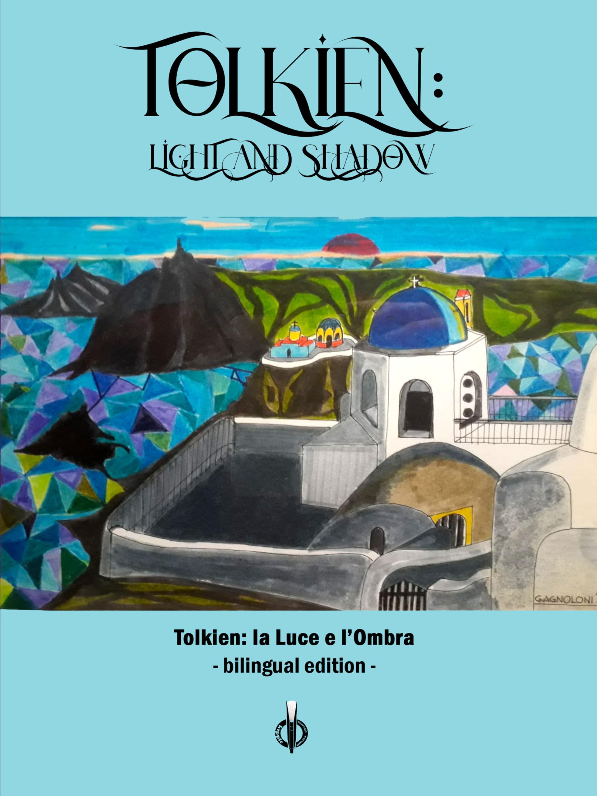 Tolkien: Light and Shadow – La Luce e l'Ombra di autori vari